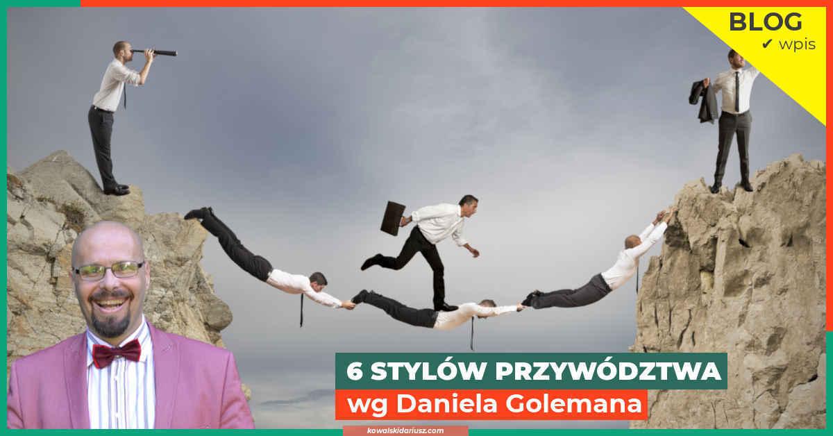 Style kierowania - 6 stylów przywództwa Golemana